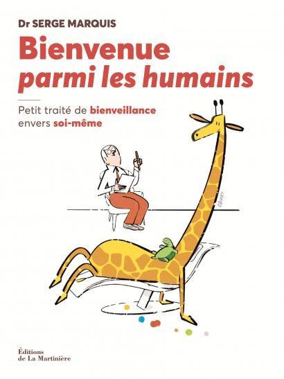 Bienvenue parmi les humains - Dr Serge Marquis